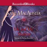 Me and My Shadow, Katie MacAlister