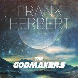 The Godmakers, Frank Herbert