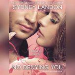 No Denying You, Sydney Landon
