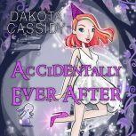 Accidentally Ever After, Dakota Cassidy