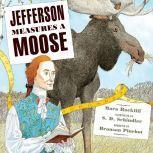 Jefferson Measures a Moose, Mara Rockliff