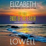 To the Ends of the Earth, Elizabeth Lowell