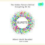 Bursts The Hidden Pattern Behind Everything We Do, Albert-Laszlo Barabasi