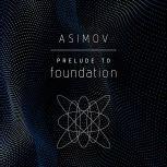 Prelude to Foundation, Isaac Asimov