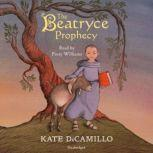 The Beatryce Prophecy, Kate DiCamillo