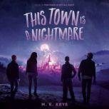 This Town Is a Nightmare, M. K. Krys