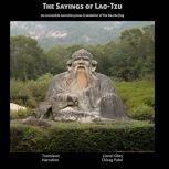 The Sayings of Lao-Tzu An accessible narrative prose translation of the Dao De Jing, Lionel Giles