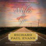 Miles to Go The Second Journal of the Walk Series, Richard Paul Evans
