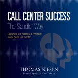 Call Center Success The Sandler Way, Tom Niesen