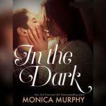 In the Dark, Monica Murphy