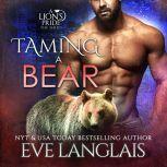 Taming a Bear, Eve Langlais