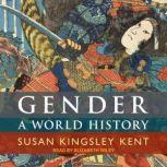 Gender A World History, Susan Kingsley Kent