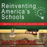 Reinventing America's Schools Creating a 21st Century Education System, David Osborne