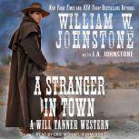 A Stranger in Town, J. A. Johnstone