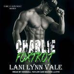 Charlie Foxtrot, Lani Lynn Vale