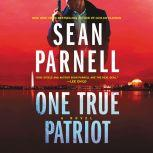 One True Patriot A Novel, Sean Parnell