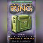 Infinity Ring #6: Behind Enemy Lines, Jennifer Nielsen
