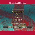 Roanoke: The Lost Colony An Unsolved Mystery from History, Jane Yolen