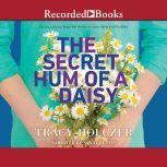 The Secret Hum of a Daisy, Tracy Holczer
