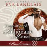 Propositioned by the Billionaire Moose, Eve Langlais