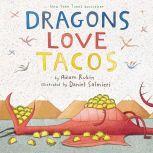 Dragons Love Tacos, Adam Rubin