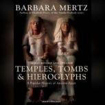 Temples, Tombs and Hieroglyphs A Popular History of Ancient Egypt, Barbara Mertz