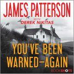 You've Been Warned--Again, James Patterson