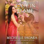 Cast in Flame, Michelle Sagara