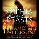 Sophia, Princess Among Beasts, James Patterson
