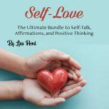 Self-Love The Ultimate Bundle to Self-Talk, Affirmations, and Positive Thinking, Lisa Herd