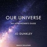 Our Universe An Astronomer's Guide, Jo Dunkley