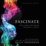 Fascinate, Revised and Updated How to Make Your Brand Impossible to Resist, Sally Hogshead