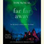 Far Far Away, Tom McNeal