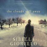 The Clouds Roll Away, Sibella Giorello