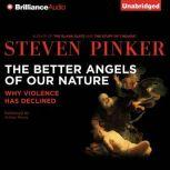 The Better Angels of Our Nature Why Violence Has Declined, Steven Pinker
