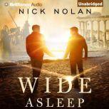 Wide Asleep, Nick Nolan