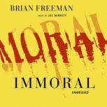 Immoral, Brian Freeman