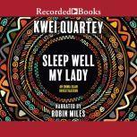 Sleep Well, My Lady, Kwei Quartey