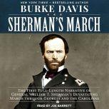 Sherman's March The First Full-Length Narrative of General William T. Sherman's Devastating March through Georgia and the Carolinas, Burke Davis