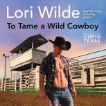 To Tame a Wild Cowboy Cupid, Texas, Lori Wilde