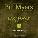 Dark Power Collection: The Society, Bill Myers