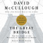 The Great Bridge The Epic Story of the Building of the Brooklyn Bridge, David McCullough