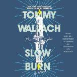 Slow Burn, Tommy Wallach