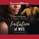 Imitation of Wife, La Jill Hunt