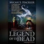 Legend of the Dead, Micah S. Hackler