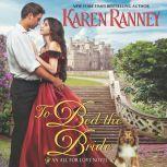To Bed the Bride An All for Love Novel, Karen Ranney