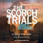 The Scorch Trials (Maze Runner Series #2), James Dashner