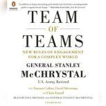 Team of Teams The Power of Small Groups in a Fragmented World, General Stanley McChrystal