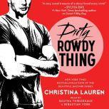 Dirty Rowdy Thing, Christina Lauren