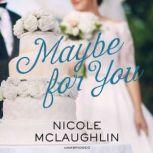 Maybe for You, Nicole McLaughlin